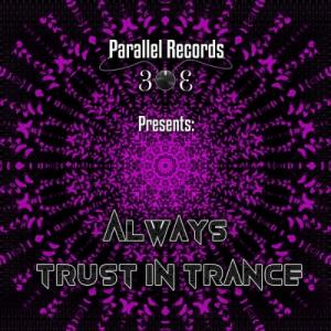 VA - Parallel Records 303 Presents: Always Trust In Trance