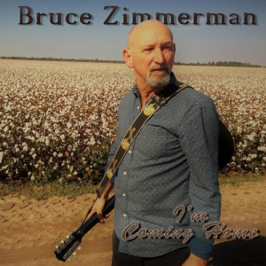 Bruce Zimmerman - I'm Coming Home