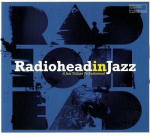 VA - Radiohead in Jazz: A Jazz Tribute to Radiohead