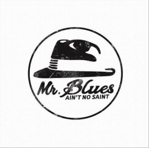 Mr Blues - Ain't No Saint