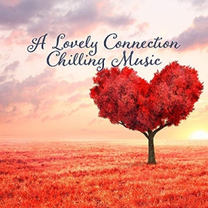 VA - A Lovely Connection Chilling Music
