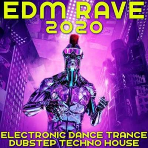 VA - EDM Rave 2020 Electronic Dance Trance Dubstep Techno House