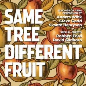 Anders Wihk, Steve Gadd, Svante Henryson - Same Tree Different Fruit - ABBA