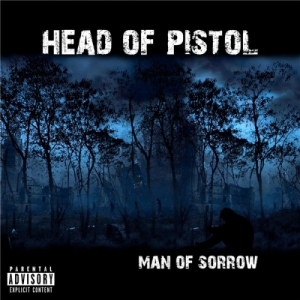 Head Of Pistol - Man of Sorrow