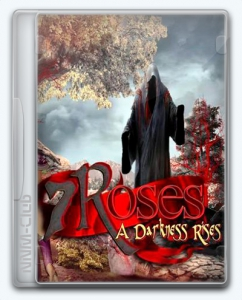 7 Roses. A Darkness Rises