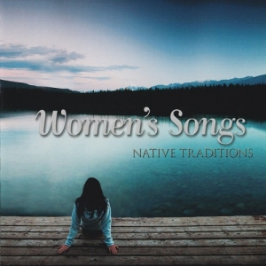 VA - Women's Songs - Native Traditions
