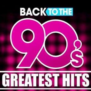 VA - Back To The 90s: Greatest Hits