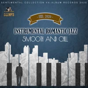 VA - Instrumental Romantic Jazz: Smooth And Chill