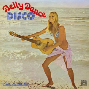 Ihsan Al Munzer - Belly Dance Disco