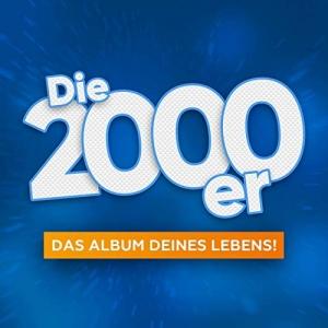 VA - Die 2000er - Das Album Deines Lebens!