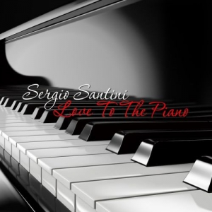 Sergio Santini - Love to the Piano