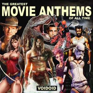 Voidoid - The Greatest Movie Anthems of All Time