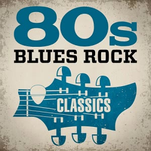 VA - 80s Blues Rock Classics