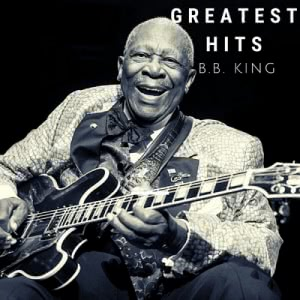 B.B. King - Greatest Hits