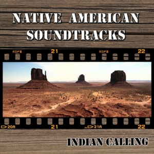 Indian Calling, Alison - Native American Soundtracks (10 Best Native Indian Soundtracks)