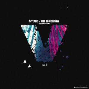 VA - 5 Years of Kill Tomorrow, Pt. II