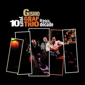 Gismo Graf Trio - A Trio's Decade