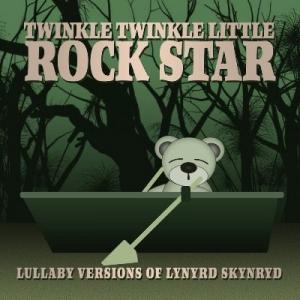 Twinkle Twinkle Little Rock Star - Lullaby Versions of Lynyrd Skynyrd
