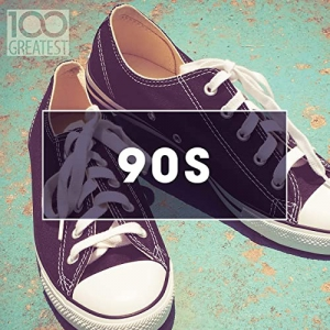 VA - 100 Greatest 90s Ultimate Nineties Throwback Anthems