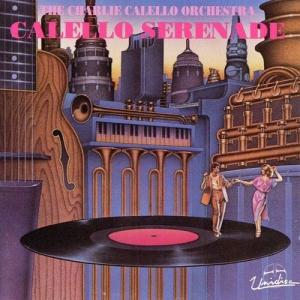 The Charlie Calello Orchestra - Calello Serenade