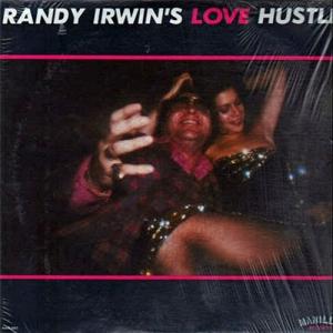 Randy Irwin - Randy Irwin's Love Hustle