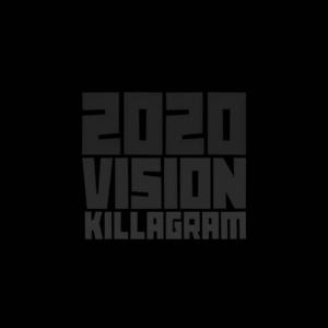 Killagram - 2020 Vision