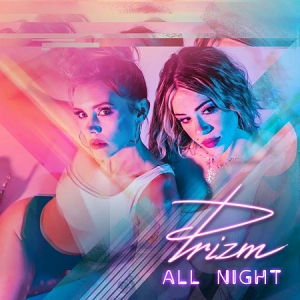 Prizm - All Night