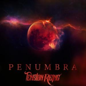 Tension Rising - Penumbra