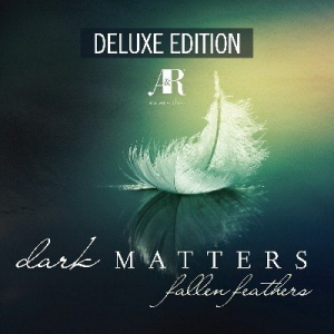 VA - Dark Matters - Fallen Feathers (Deluxe Edition)