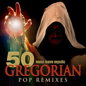 Gregorian Prayers - 50 Must-Have Mystic Gregorian Pop Remixes