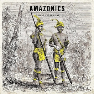 Amazonics - Amazonico