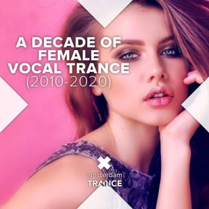VA - A Decade Of Female Vocal Trance (2010 - 2020)
