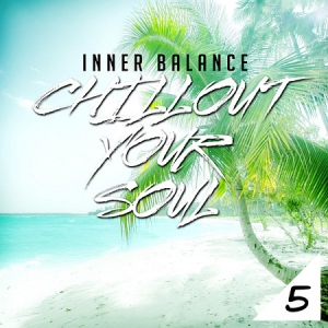 VA - Inner Balance: Chillout Your Soul, Vol. 5