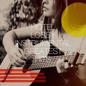 VA - Hotel Lobby Instrumental Greatest Hits