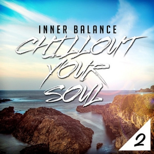 VA - Inner Balance: Chillout Your Soul, Vol. 2