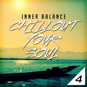 VA - Inner Balance: Chillout Your Soul, Vol. 4