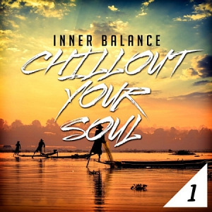 VA - Inner Balance: Chillout Your Soul, Vol. 1