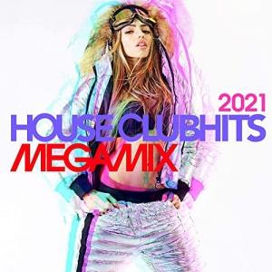 VA - House Clubhits Megamix 2021