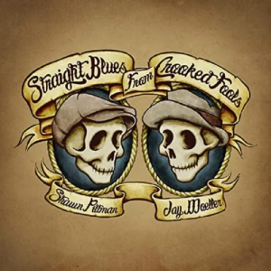Shawn Pittman & Jay Moeller - Straight Blues From Crooked Fools