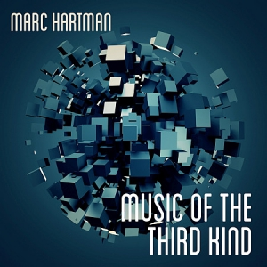 Marc Hartman - Music of the Third Kind