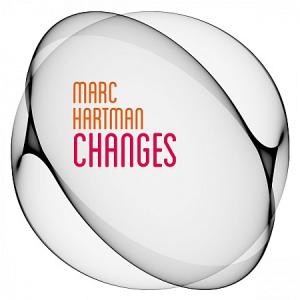 Marc Hartman - Changes
