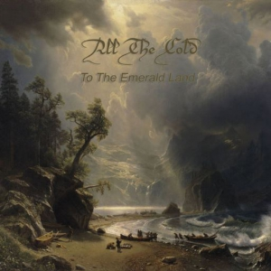 All the Cold - To the Emerald Land