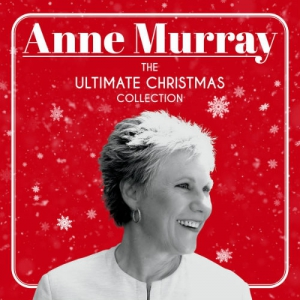 Anne Murray - The Ultimate Christmas Collection