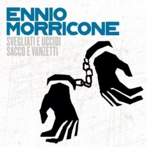 Ennio Morricone - Svegliati E Uccidi & Sacco E Vanzetti