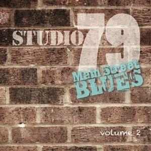 Main Street Blues - Studio 79 Vol.2