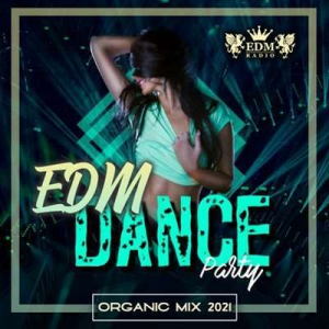 VA - Organic EDM Dance Party