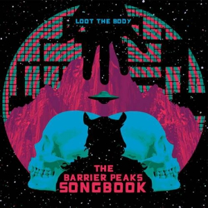 Loot The Body - The Barrier Peaks Songbook