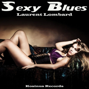 Laurent Lombard - Sexy Blues