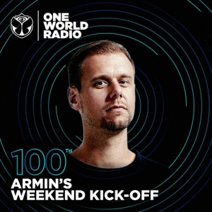 Armin van Buuren - One World Radio Armin's Weekend Kick-Off 100 (Extended Special)