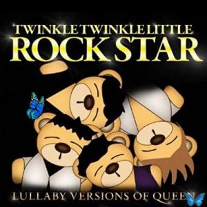Twinkle Twinkle Little Rock Star - Lullaby Versions of Queen